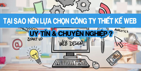 Lựa chọn đơn vị thiết kế website chuyên nghiệp, ấn tượng